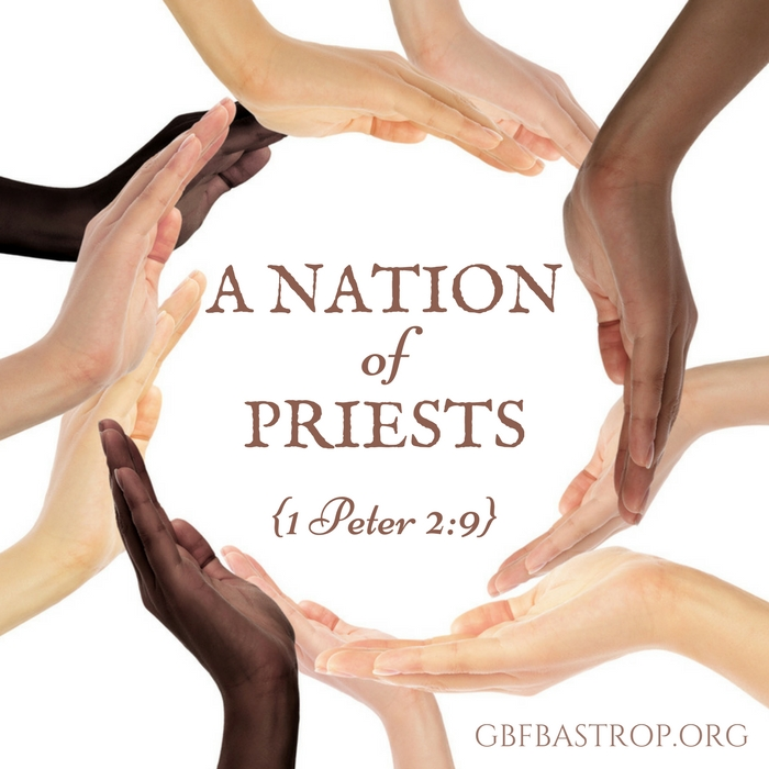 A Nation of Priests {1 Peter 2:9} — a sermon by Reg Larkin, Grace Bible Fellowship, Bastrop TX