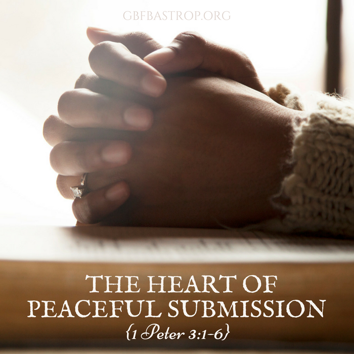The Heart Of Peaceful Submission {1 Peter 3:1-6} — a sermon by Reg Larkin, Grace Bible Fellowship, Bastrop TX